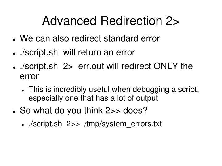 Advanced Redirection 2>