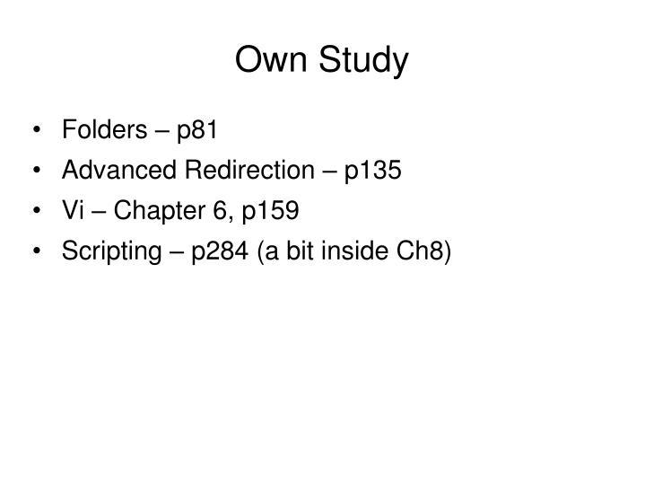 Own Study
