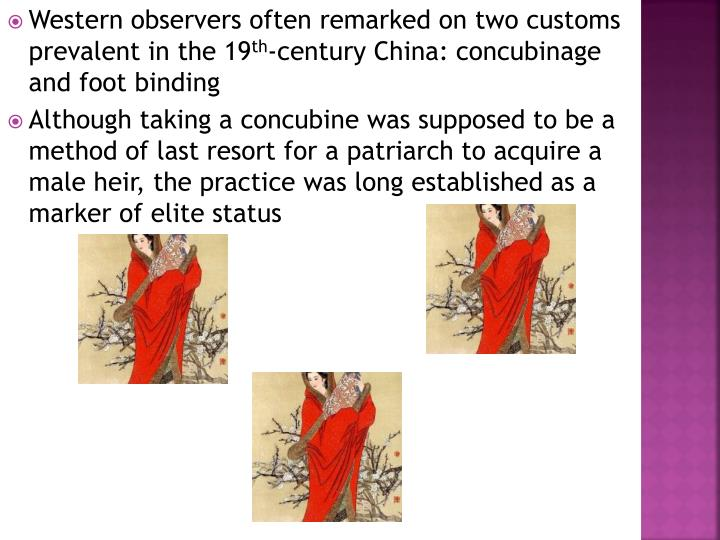 Western observers often remarked on two customs prevalent in the 19
