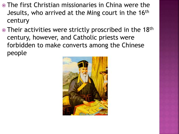 The first Christian missionaries in China were the Jesuits, who arrived at the Ming court in the 16