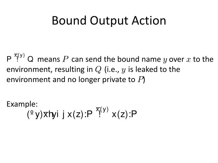 Bound Output Action