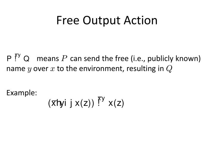 Free Output Action