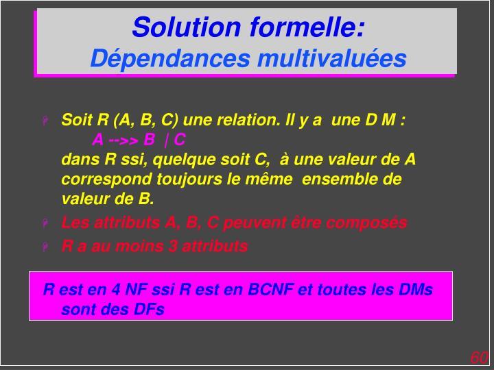 Solution formelle: