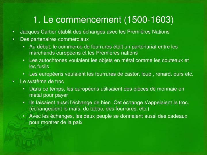 1. Le commencement (1500-1603)