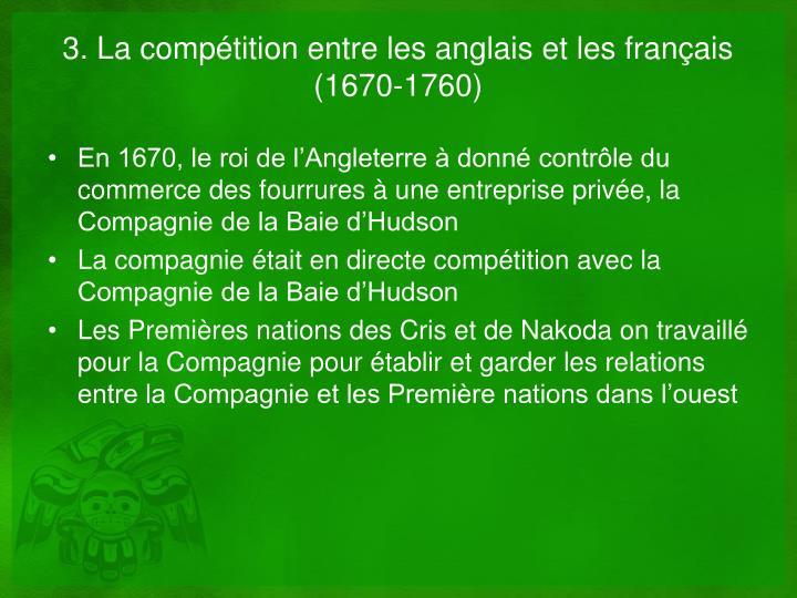 3. La compétition entre les anglais et les français (1670-1760)