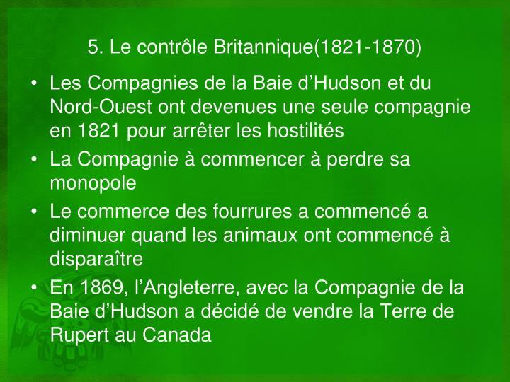 5. Le contrôle Britannique(1821-1870)