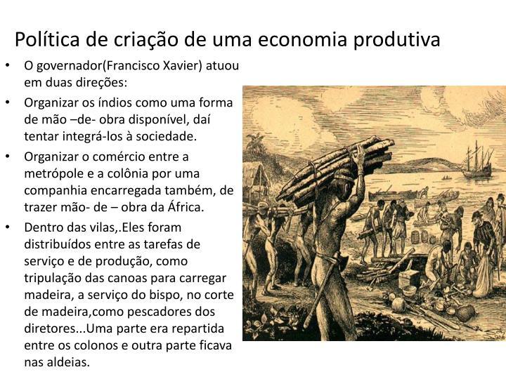 Política de criação de uma economia produtiva