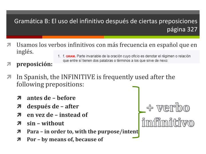 Gramática B: El uso del infinitivo después de ciertas preposiciones
