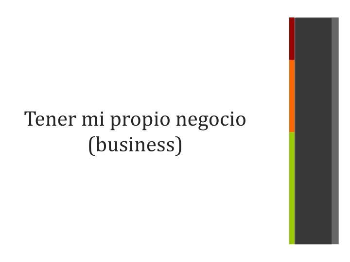 Tener mi propio negocio (