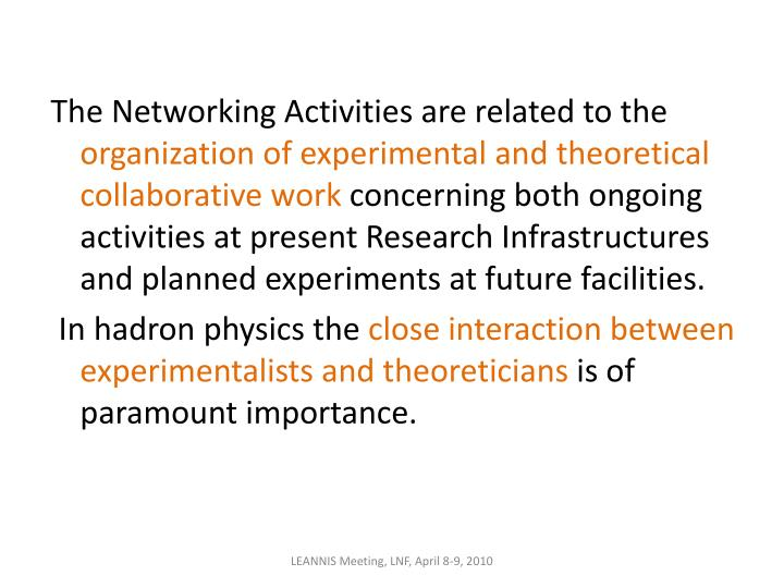 The Networking Activities are related to the