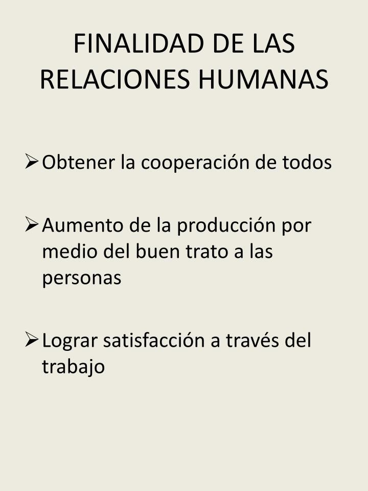 FINALIDAD DE LAS RELACIONES HUMANAS