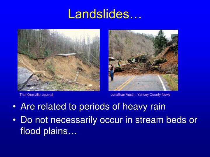 Landslides…