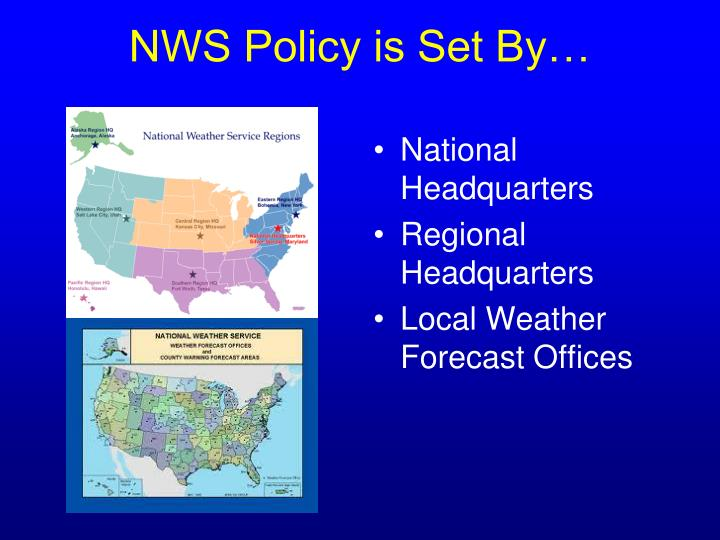 Nws policy is set by