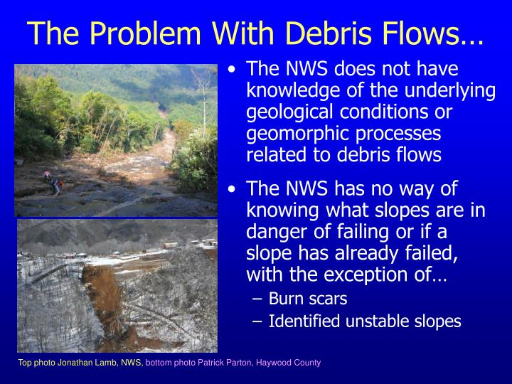 The Problem With Debris Flows…