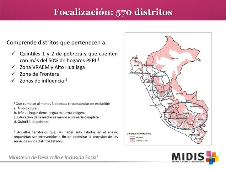 Focalización: 570 distritos