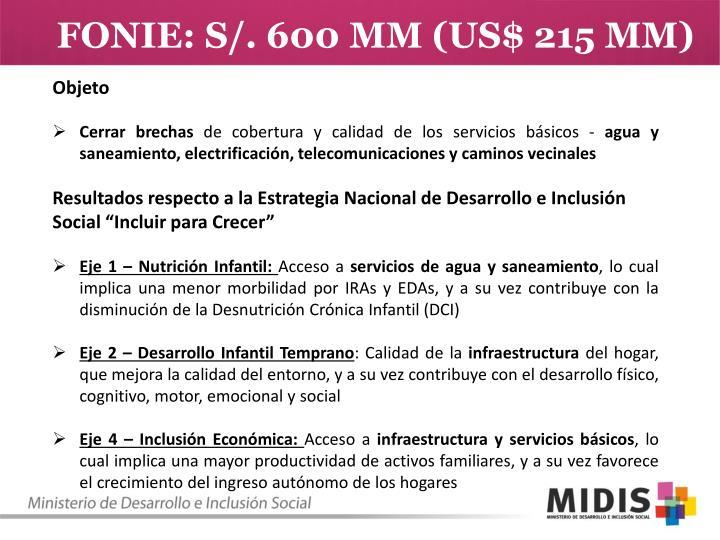 FONIE: S/. 600 MM (US$ 215 MM)