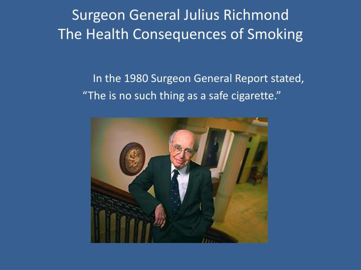 Surgeon General Julius Richmond
