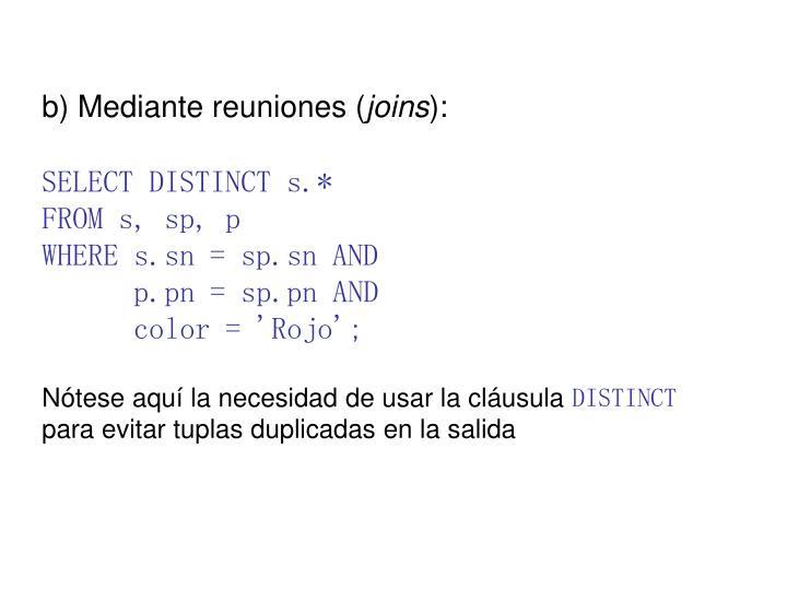 b) Mediante reuniones (