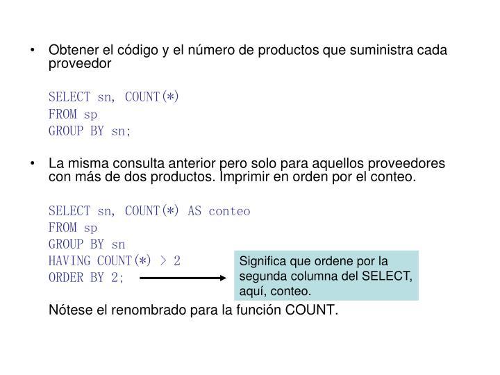 Obtener el código y el número de productos que suministra cada proveedor