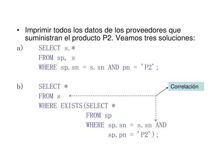 Imprimir todos los datos de los proveedores que suministran el producto