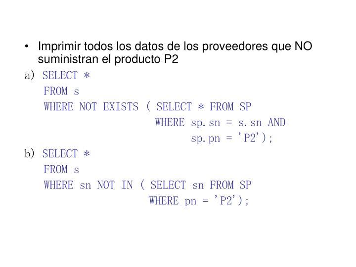 Imprimir todos los datos de los proveedores que NO suministran el producto P2