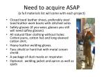 need to acquire asap a full materials list will come with each project