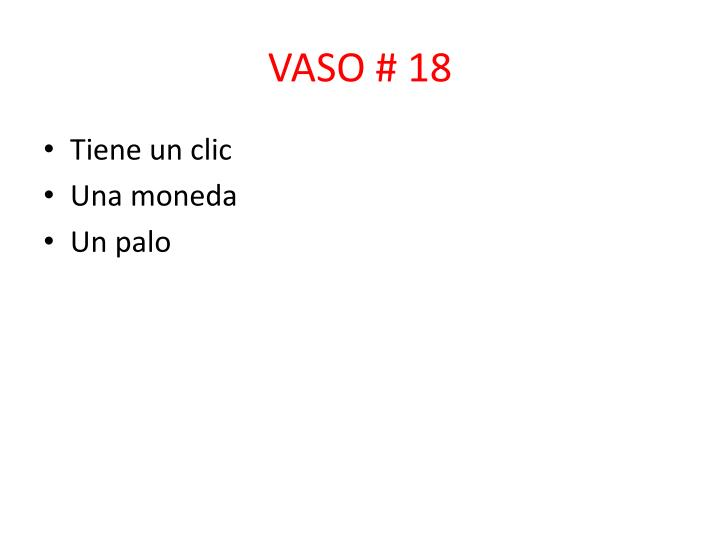 VASO # 18