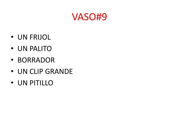VASO#9