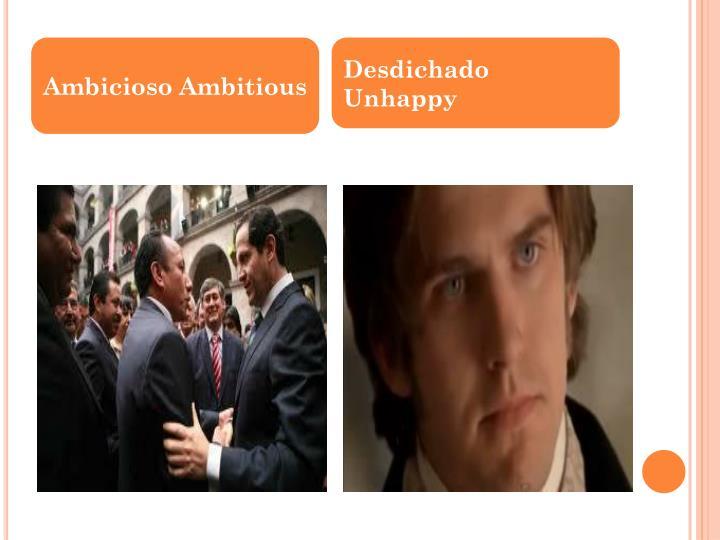 Ambicioso Ambitious