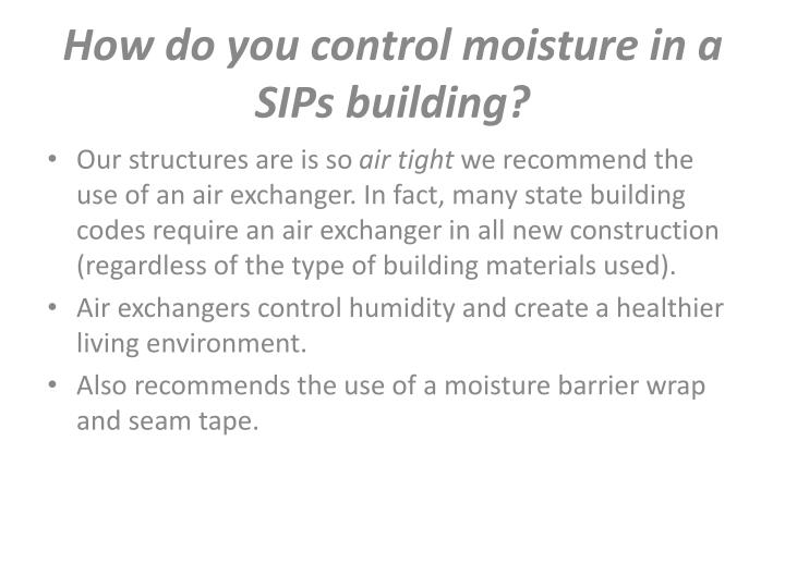 How do you control moisture in a SIPs building?