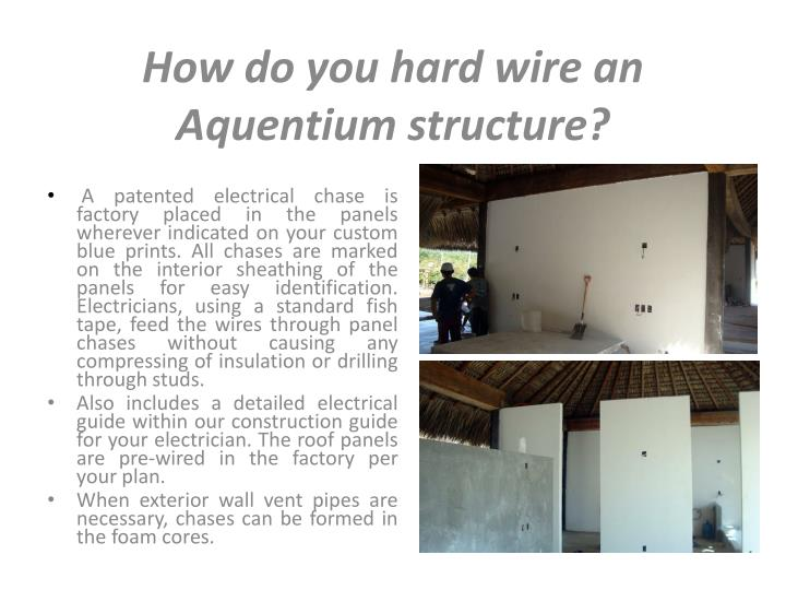 How do you hard wire an Aquentium structure?