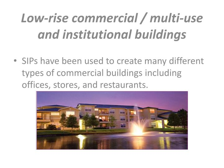 Low-rise commercial / multi-use and institutional buildings