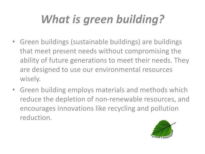 What is green building?