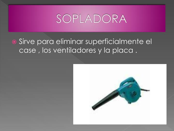 SOPLADORA