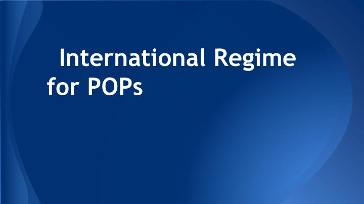 International Regime for POPs