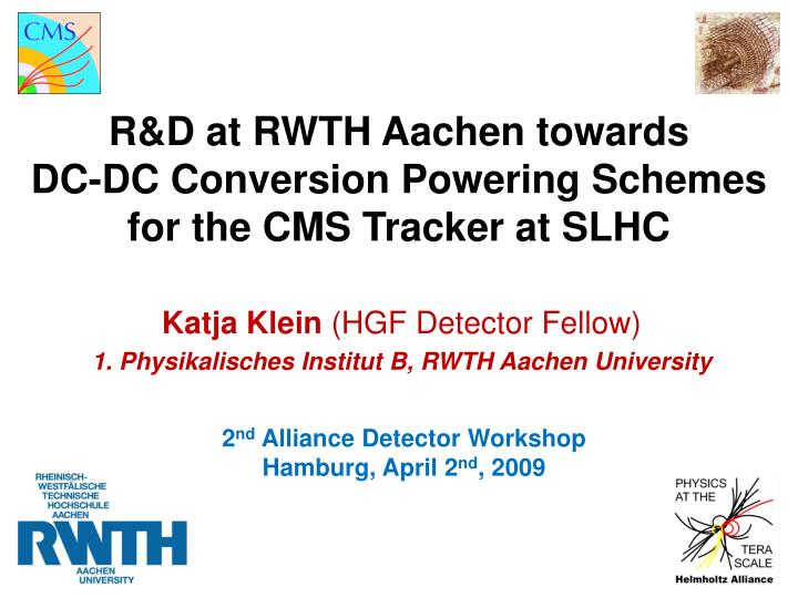 R&D at RWTH Aachen towards