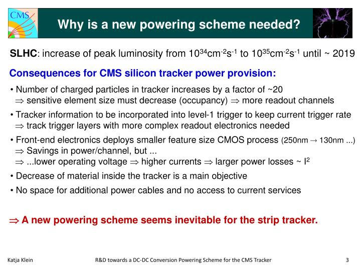 Why is a new powering scheme needed?