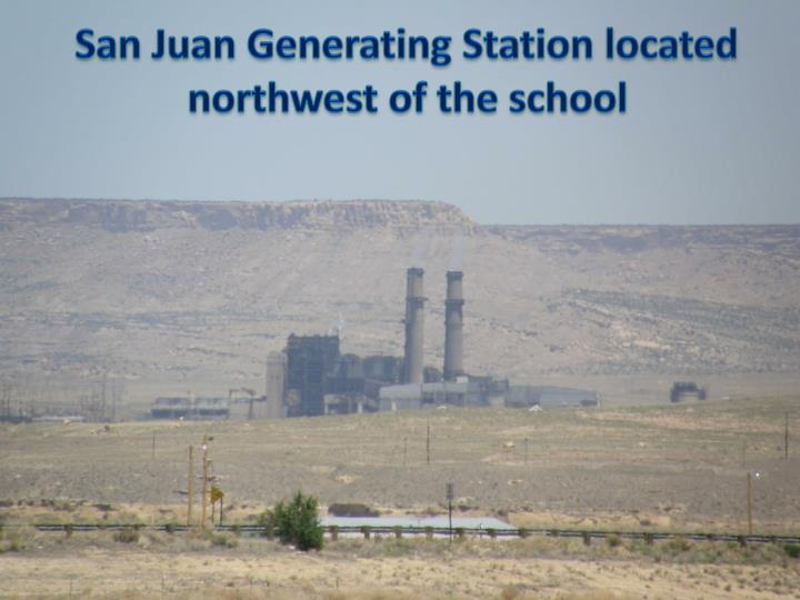 San Juan Generating Station located northwest of the school
