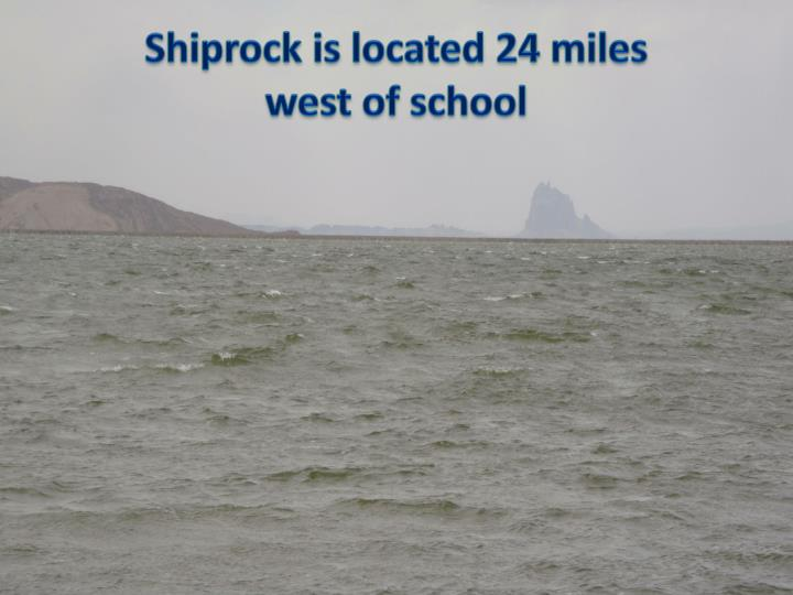 Shiprock is located 24 miles