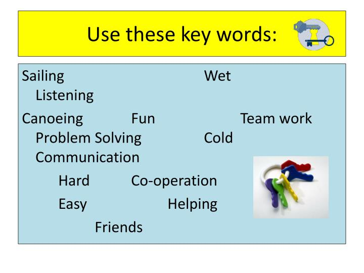 Use these key words: