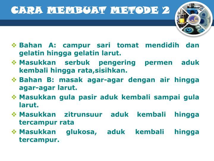 CARA MEMBUAT METODE 2