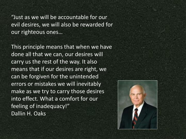 """Just as we will be accountable for our evil desires, we will also be rewarded for our righteous ones…"