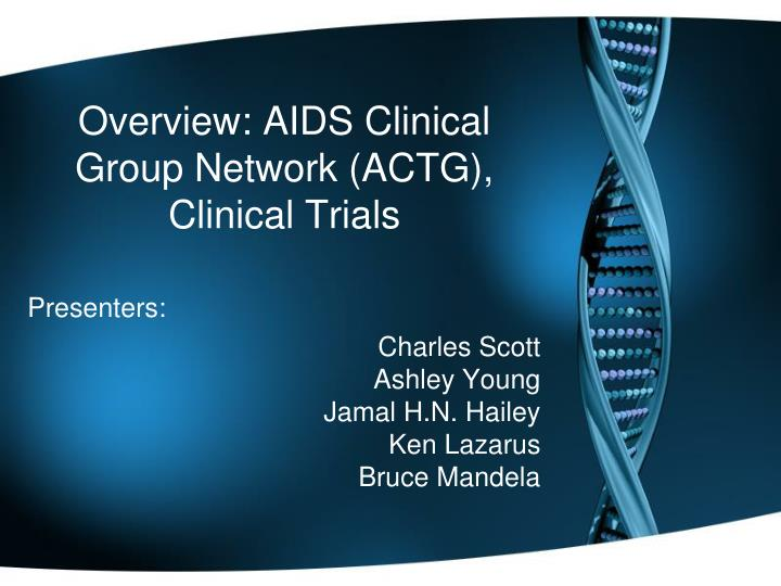 Overview aids clinical group network actg clinical trials