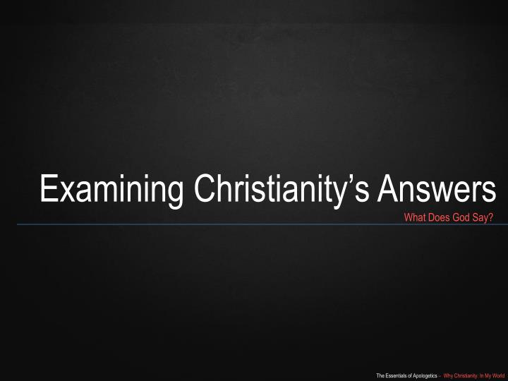 Examining Christianity's Answers