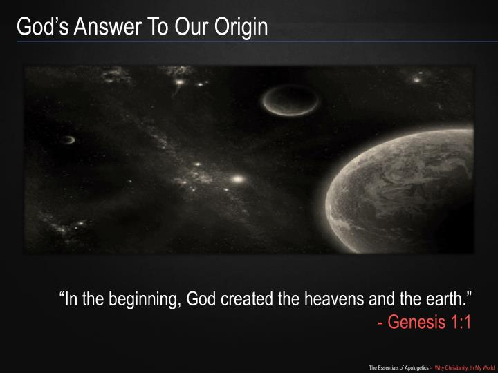 God's Answer To Our Origin