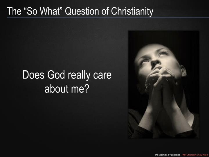 "The ""So What"" Question of Christianity"