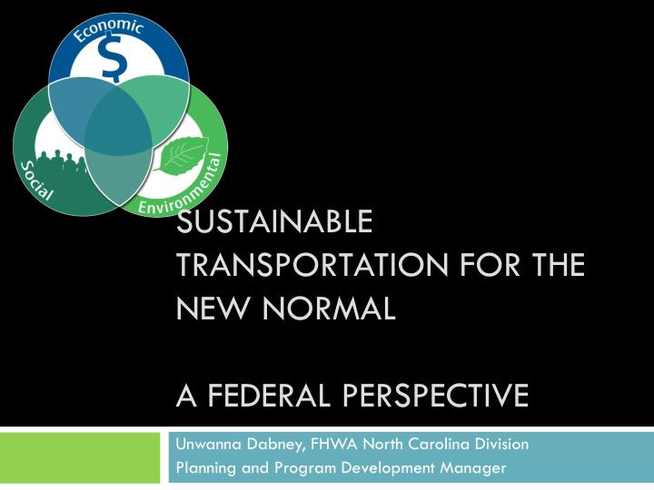 Sustainable transportation for the new normal a federal perspective