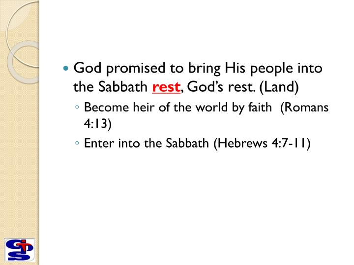 God promised to bring His people into the Sabbath