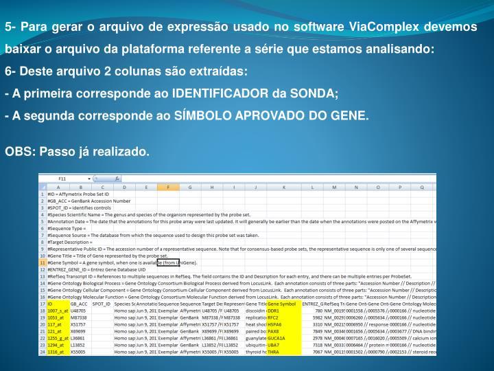 5- Para gerar o arquivo de expressão usado no software ViaComplex devemos baixar o arquivo da plataforma referente a série que estamos analisando: