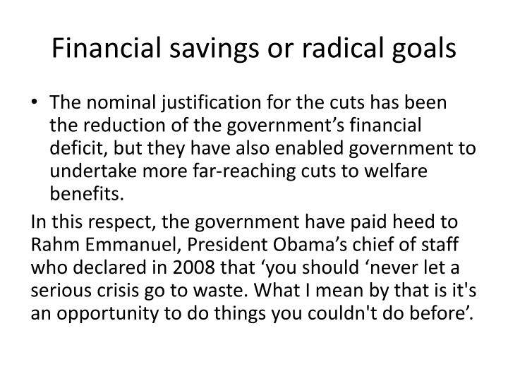 Financial savings or radical goals